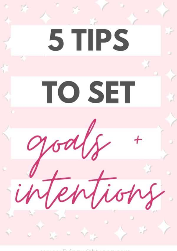 5 simple tips for setting goals and intentions that won't fail