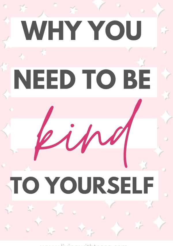 Why you need to be kind to yourself