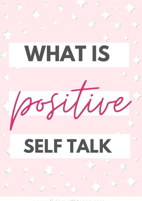 Positive self talk: what is it and 7 powerful ways to use it
