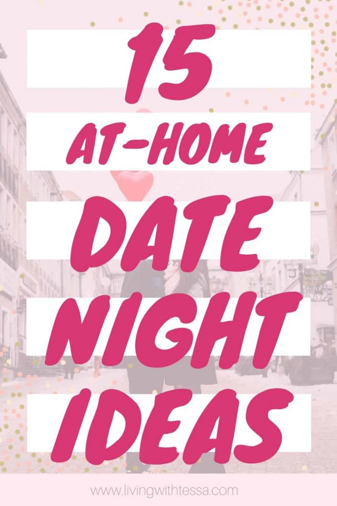 Are you in need of some at-home date ideas? This post gives you 15 fun and romantic at-home date night ideas for you (and your partner or boyfriend). Whether you're parents or not, these are perfect if you can't leave the house. Most of them work great on a budget as well.   #athomedatenight#datenight#cheapdate#budgetdate#romanticdate#datenightideas#selfdate