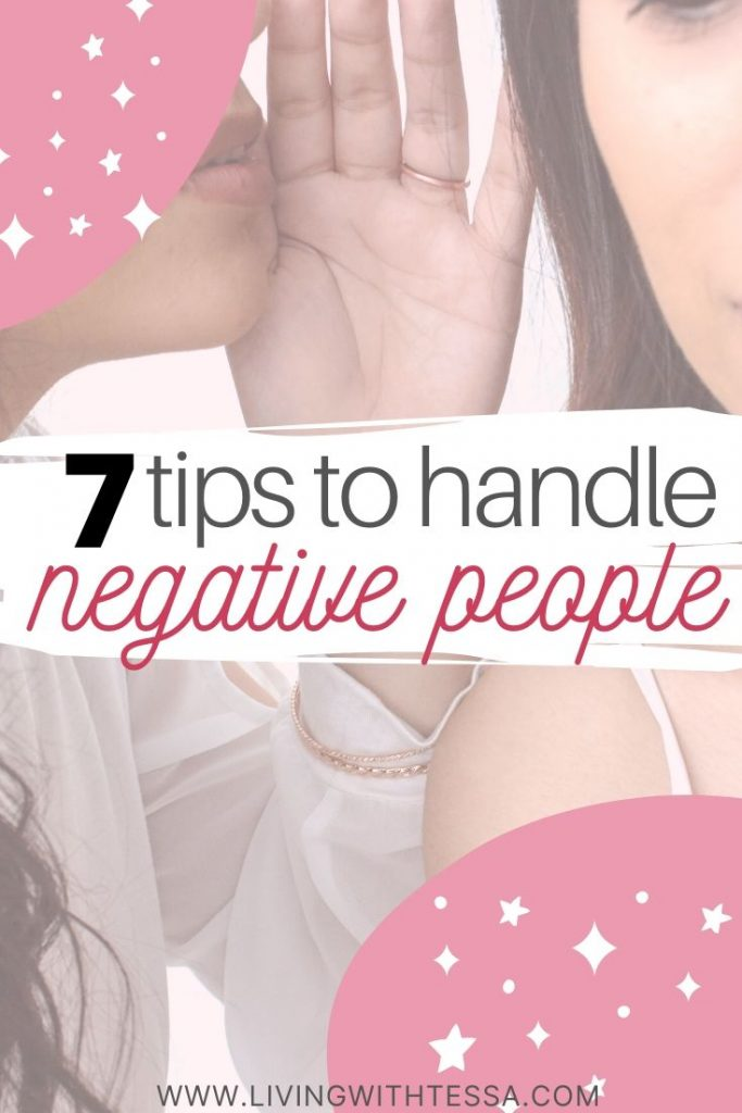 We can't get rid of negative people, and we can't always stay away from them either. Here are my 7 tips on how to handle negative people when you have to be around them, so you can deal with them in a better way and resume your own positive life. negative people #negativity getting rid of, avoiding, not being around, letting go of negative people, being around negative people