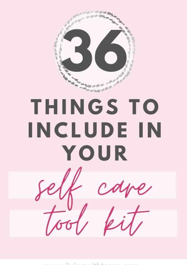 How to create your own self care kit: 31 things to include