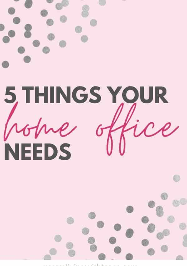 5 amazing things you NEED for your home office