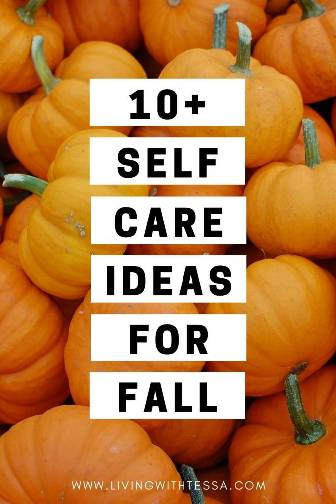 10+ self care for fall ideas to get you through fall feeling amazing and making the most of this wonderful season.