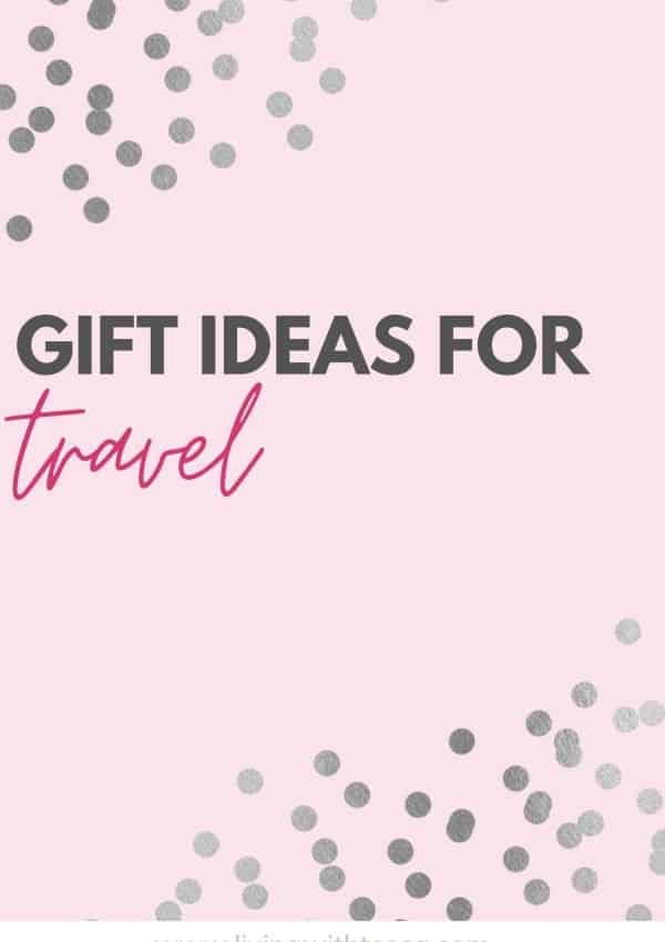 18 Gift ideas for travel