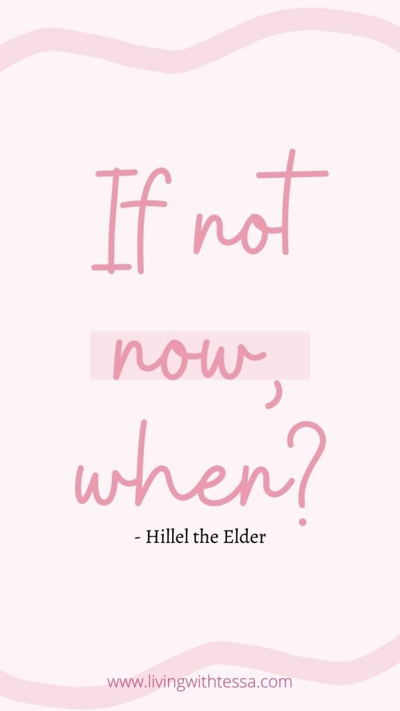 Motivational quotes: If not now, when? - Hillel the elder