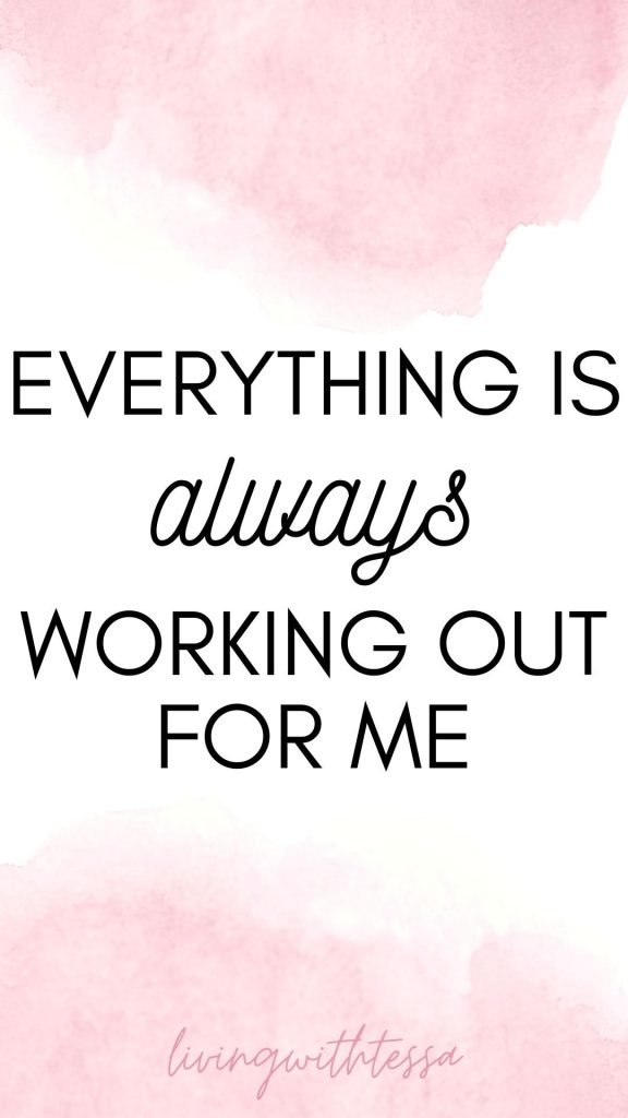 Affirmations to love yourself: Everything is always working out for me