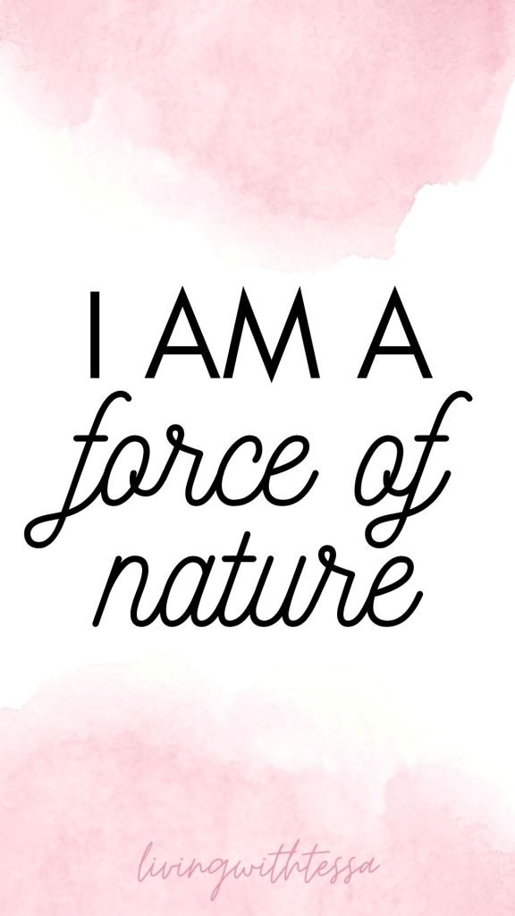 Self love affirmations - I am a force of nature