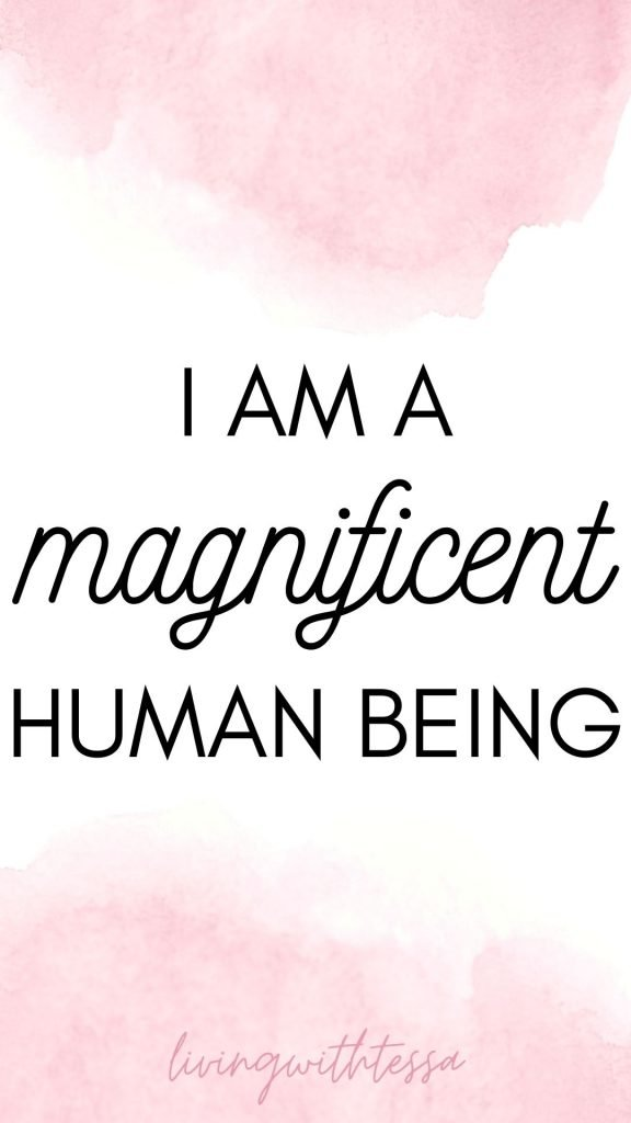 Self love affirmations - I am a magnificent human being