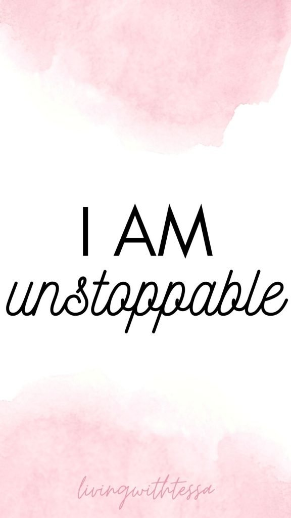 Self love affirmations - I am unstoppable