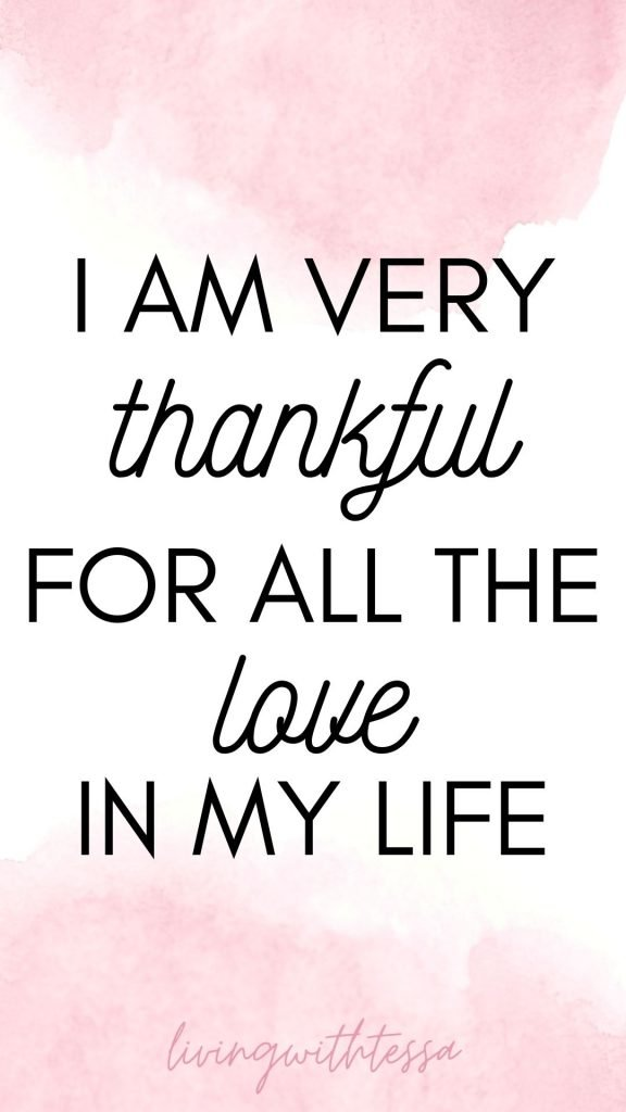 Self love affirmations - I am very thankful for all the love in my life