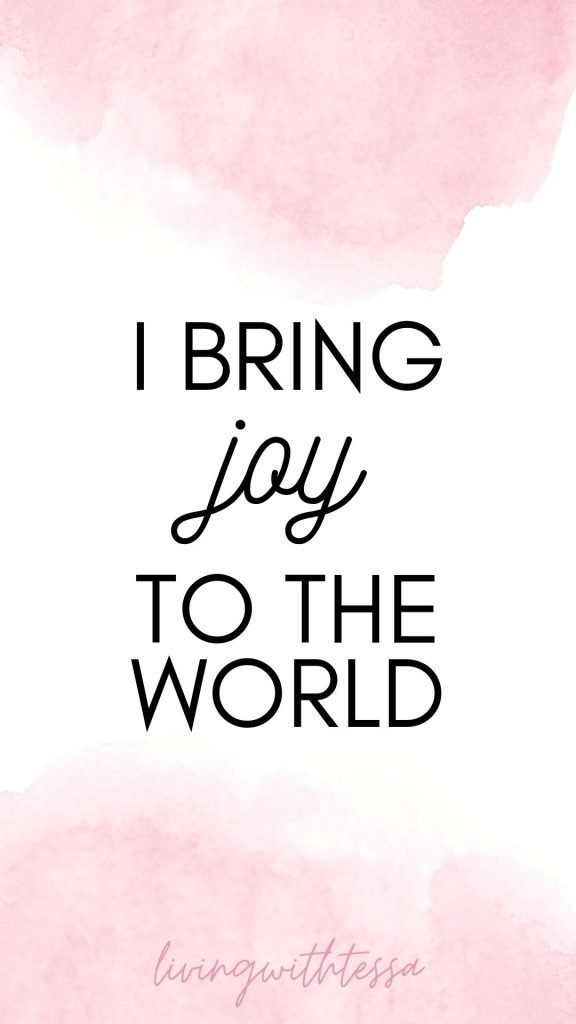 Self love affirmations - I bring joy to the world