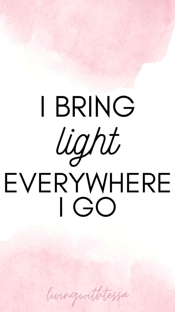 Self love affirmations - I bring light everywhere I go