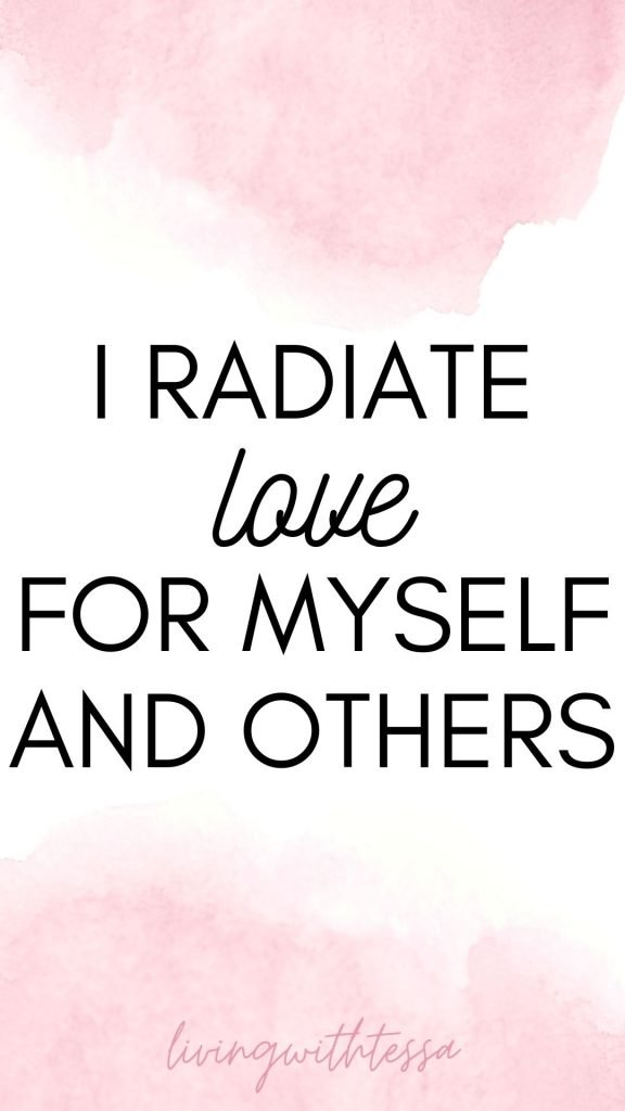 Affirmations for self love - I radiate love for myself and others