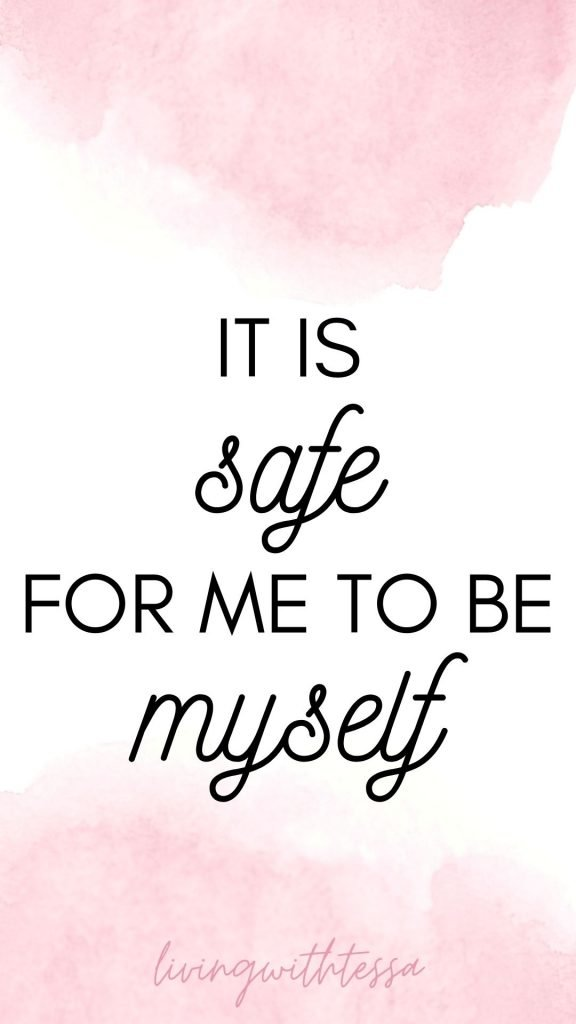Self love affirmations - It is safe for me to be myself