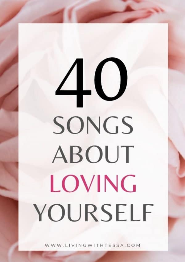 40 incredible songs about self love