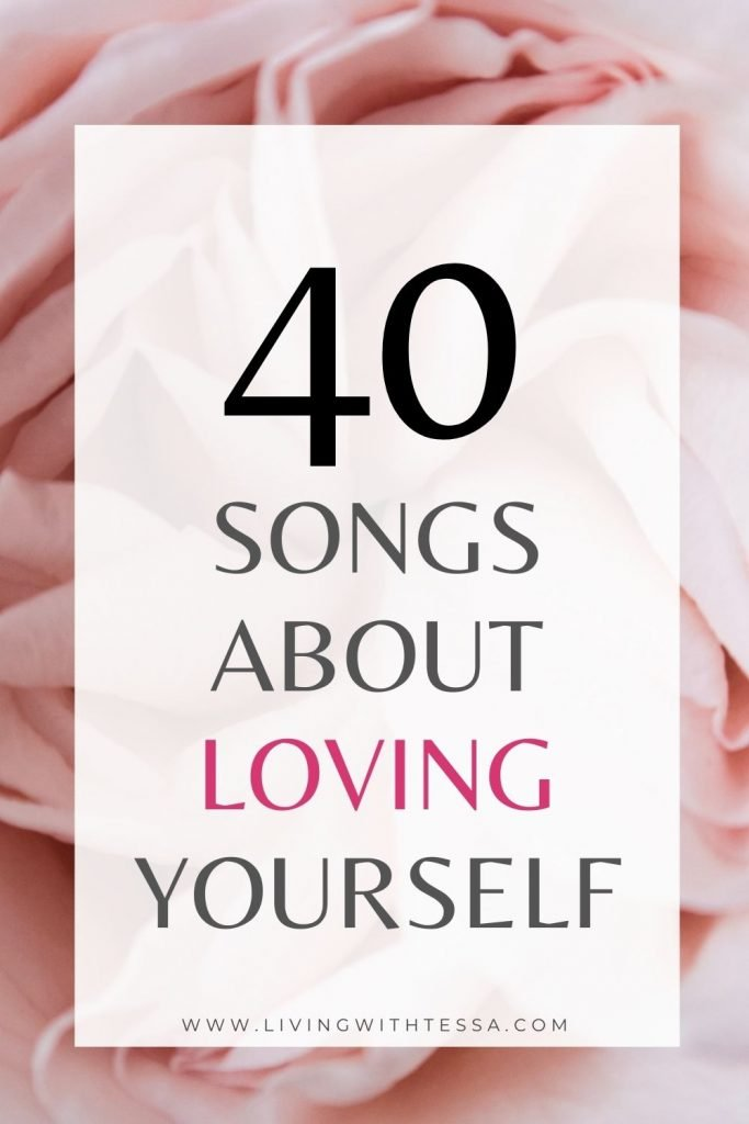 40 songs about self love