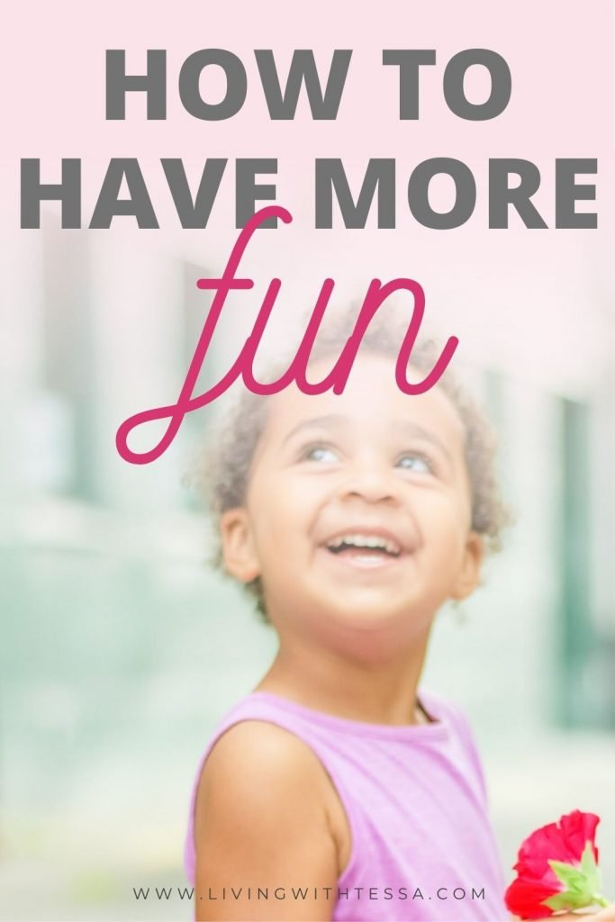 How to have more fun in life