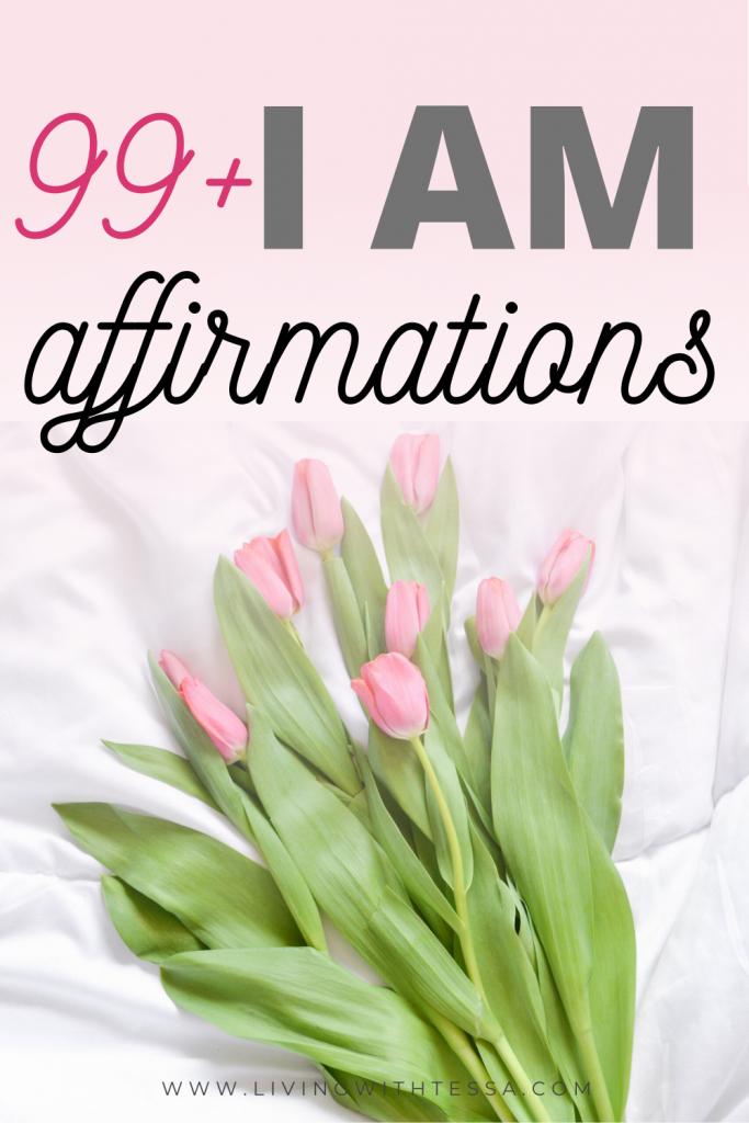 99+ I AM affirmations