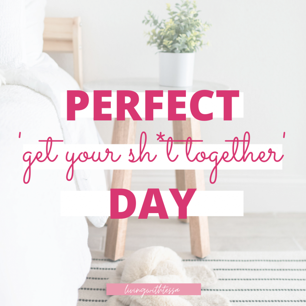 Perfect 'get your sh*t together day