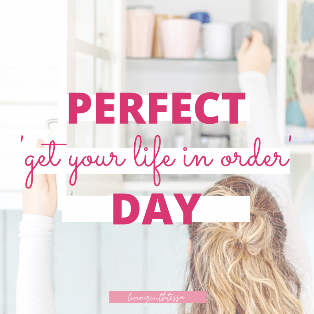 Perfect 'get your life in order' day