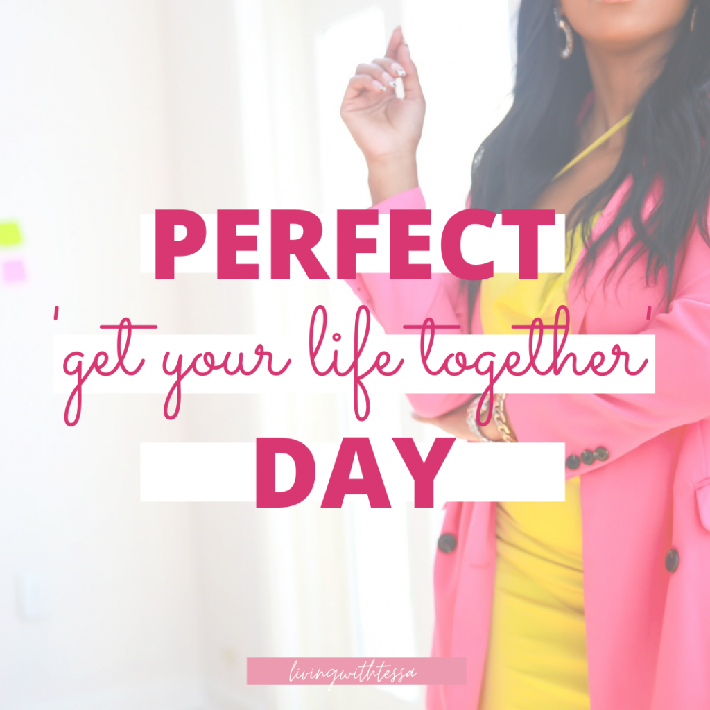 Perfect ' get your life together ' day