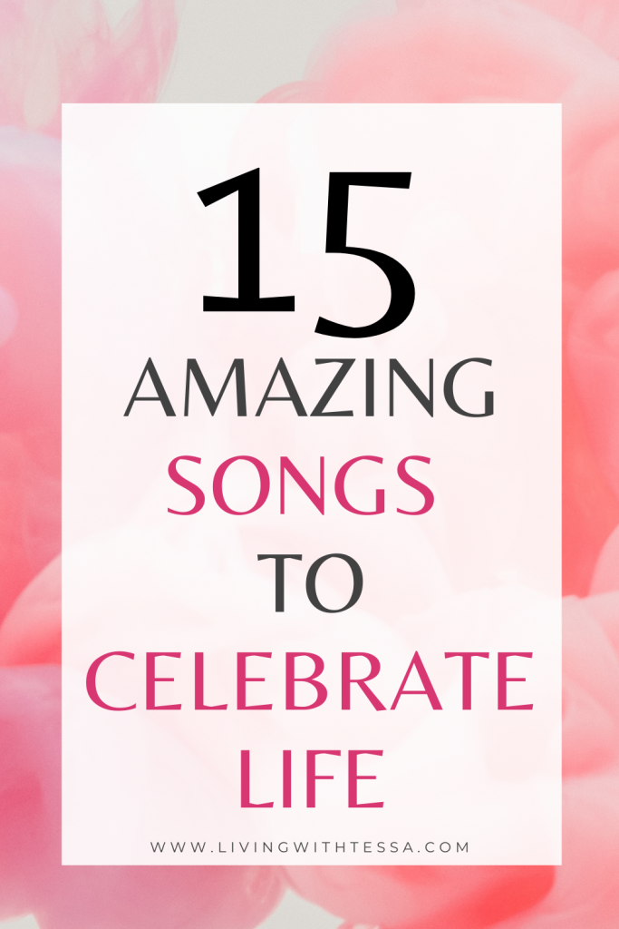 15 super fun songs about life that will make you feel so happy and ready to celebrate your existence!