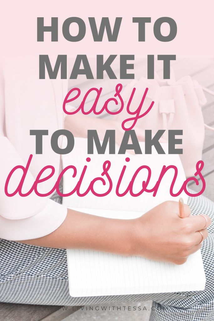 How to make it easy to make decisions