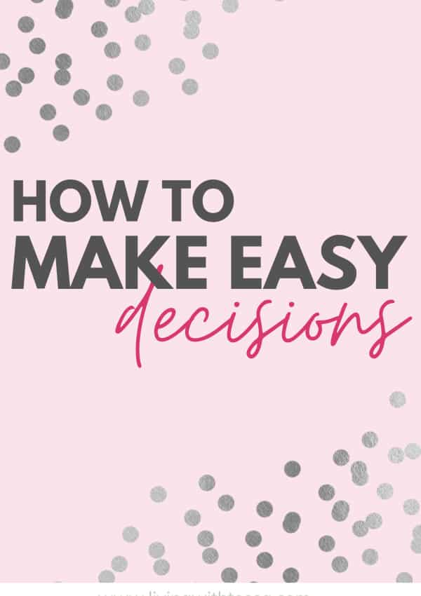 How to make it easy to make decisions: 3 tips